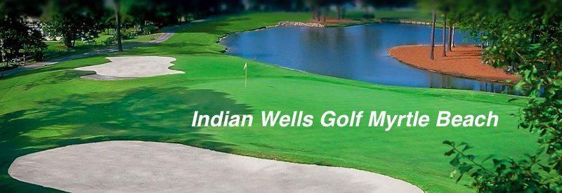 Indian Wells Golf Myrtle Beach